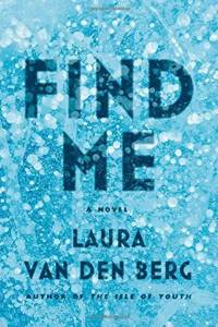 Find Me. Laura Van Den Berg. FSG. 274 pages. $26. Reviewed by Christine Thomas for the Miami Herald.